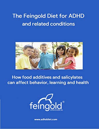The Feingold Diet for ADHD and related conditions: How food additives and salicylates can affect behavior, learning and health by [Feingold Association of the US]