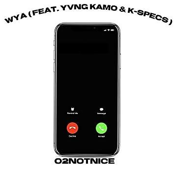 WYA (feat. Yvng Kamo & K-Specs)