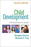 Child Development: A Practitioner's Guide (Clinical Practice with Children, Adolescents, and Families)