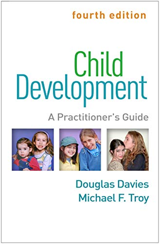 Compare Textbook Prices for Child Development, Fourth Edition: A Practitioner's Guide Clinical Practice with Children, Adolescents, and Families Fourth Edition ISBN 9781462542994 by Davies, Douglas,Troy, Michael F.
