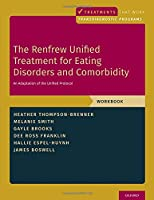 The Renfrew Unified Treatment for Eating Disorders and Comorbidity: An Adaptation of the Unified Protocol, Workbook (Treatments That Work)