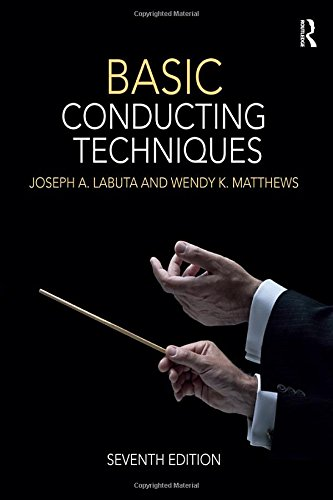 Compare Textbook Prices for Basic Conducting Techniques 7 Edition ISBN 9781138656987 by Labuta, Joseph A.,Matthews, Wendy K.