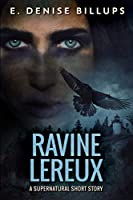 Ravine Lereux: Large Print Edition