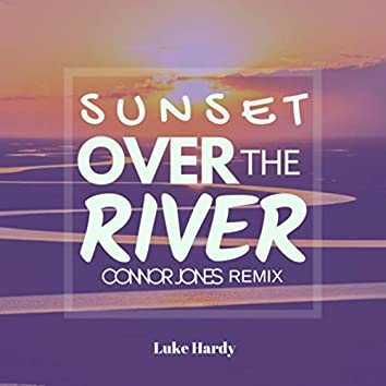 Sunset Over The River (Remix)