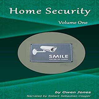 Home Security I (How to...)                   Written by:                                                                                                                                 Owen Jones                               Narrated by:                                                                                                                                 Robert Sebastian Cooper                      Length: 57 mins     Not rated yet     Overall 0.0