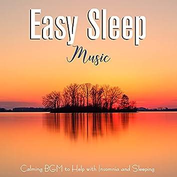 Easy Sleep Music : Calming BGM to help with Insomnia and Sleeping