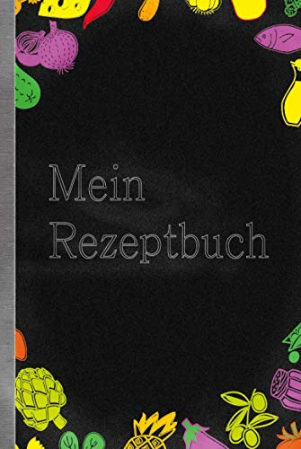 Mein Rezeptbuch: Kochbuch zum Selberschreiben