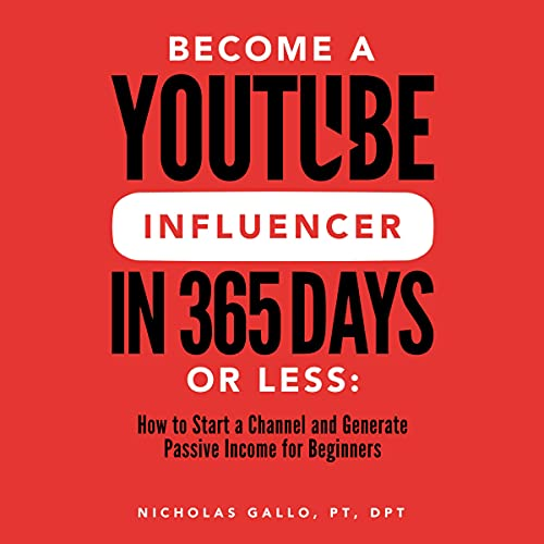 Become a YouTube Influencer in 365 Days or Less cover art