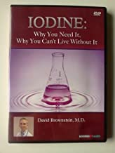 Iodine: Why You Need It, Why You Can't Live Withou