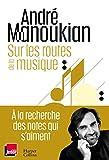 Sur les routes de la musique: Chroniques d un passionné de la musique