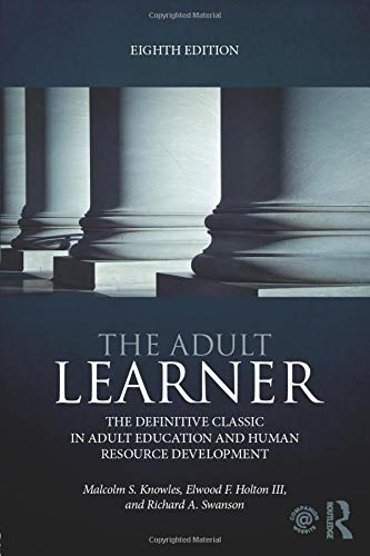 Compare Textbook Prices for The Adult Learner: The definitive classic in adult education and human resource development 8 Edition ISBN 9780415739023 by Knowles, Malcolm S.