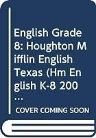 Houghton Mifflin English Texas: Hardcover Student Edition Gr8 2001 0618054944 Book Cover