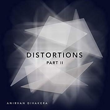 Distortions, Pt. 2