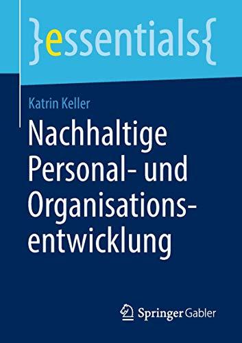 Nachhaltige Personal- und Organisationsentwicklung (essentials)
