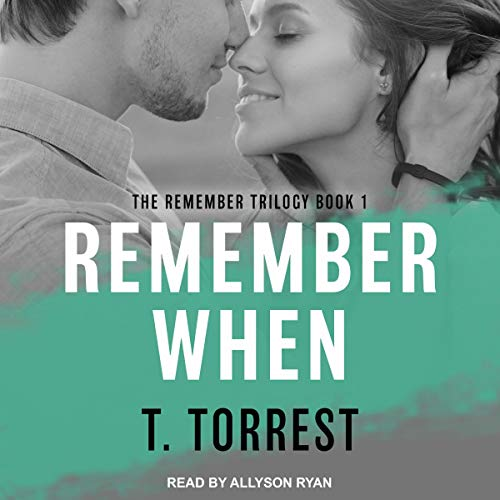 Remember When: Remember Trilogy Series, Book 1