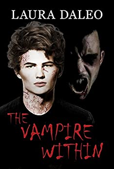 The Vampire Within (Immortal Kiss Book 3) by [Laura Daleo]