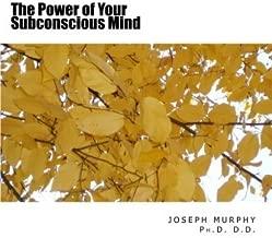 The Power of Your Subconscious Mind by Joseph Murphy Ph.D. D.D. (2013-12-01)