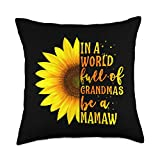 In a World full of Grandmas be a Mamaw Design In a World full of Grandmas be a Mamaw Novelty Sunflower Throw Pillow, 18x18, Multicolor