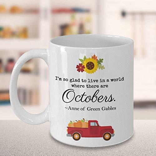 Mug-Anne of Green Gables Coffee Mug, Octobers Quote, 11oz Funny Coffee Mug