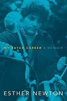 [Esther Newton]のMy Butch Career: A Memoir (English Edition)