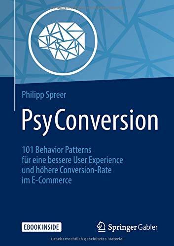 PsyConversion: 101 Behavior Patterns für eine bessere User Experience und höhere Conversion-Rate im E-Commerce