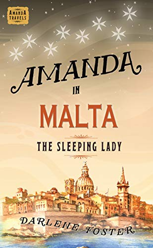 Amanda in Malta: The Sleeping Lady (An Amanda Travels Adventure Book 8) by [Darlene Foster]