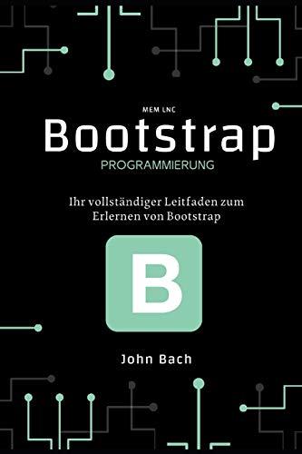 bootstrap programmierung: Ihr vollständiger Leitfaden zum Erlernen von Bootstrap