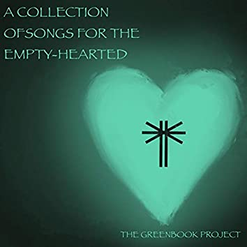 A Collection of Songs for the Empty-Hearted