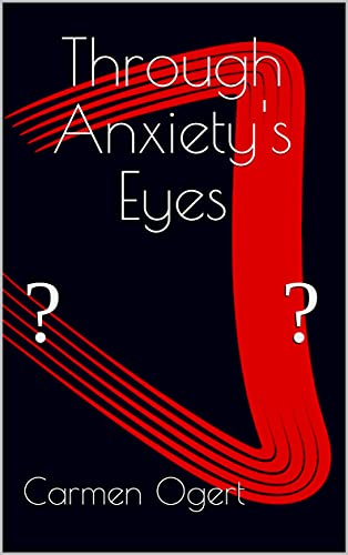 Through Anxiety's Eyes (Through Their Eyes) (English Edition)