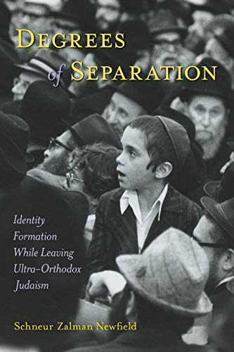Degrees of Separation: Identity Formation While Leaving Ultra-Orthodox Judaism (English Edition)