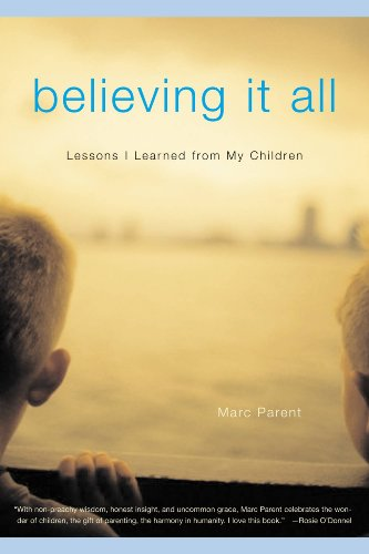 Believing It All: What My Children Taught Me About Trout Fishing, Jelly Toast, and Life (English Edition)