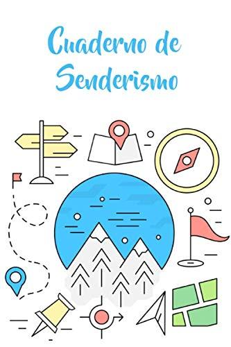 Cuaderno de senderismo: Es un diario que permite registrar excursiones y caminatas - Formato 16 x 23 cm con 102 páginas - Es el cuaderno ideal para los amantes del senderismo y excursionismo