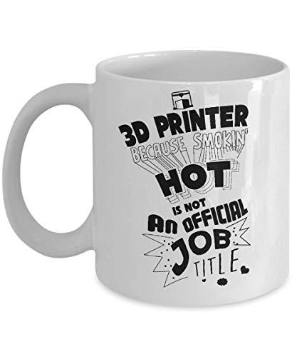 Zachrtroo 3D-printer, omdat Smokin Hot geen officiële beroepsaanduiding is voor 3D-printers, mok, druktijken, cadeau voor printer
