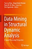 Data Mining in Structural Dynamic Analysis: A Signal Processing Perspective (English Edition)