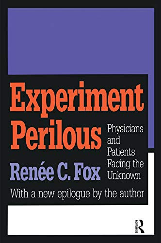 Compare Textbook Prices for Experiment Perilous: Physicians and Patients Facing the Unknown Reprint Edition ISBN 9781560009498 by Fox, Renee C.