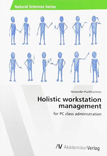 Holistic workstation management: for PC class administration
