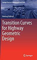 Transition Curves for Highway Geometric Design (Springer Tracts on Transportation and Traffic (14))