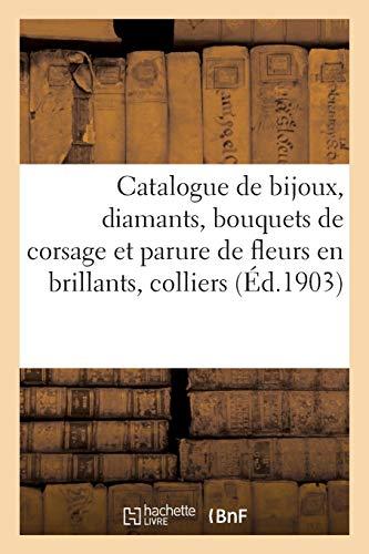 Catalogue de bijoux, diamants, bouquets de corsage et parure de fleurs en brillants, colliers: bracelets, miniatures, argenterie, éventails, tableaux
