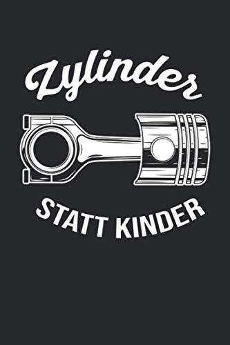 Zylinder Statt Kinder: Lustiges Auto Motor Tuner Tuning Notizbuch / Tagebuch / Heft mit Punkteraster Seiten. Notizheft mit Dot Grid, Journal, Planer für Termine oder To-Do-Liste.