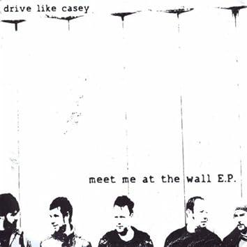 MEET ME AT THE WALL