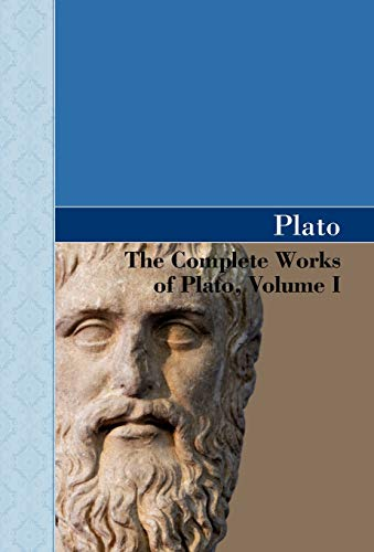 The Complete Works of Plato, Volume I