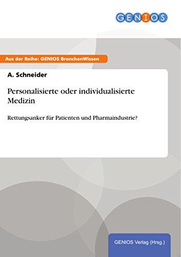 Personalisierte oder individualisierte Medizin: Rettungsanker für Patienten und Pharmaindustrie?