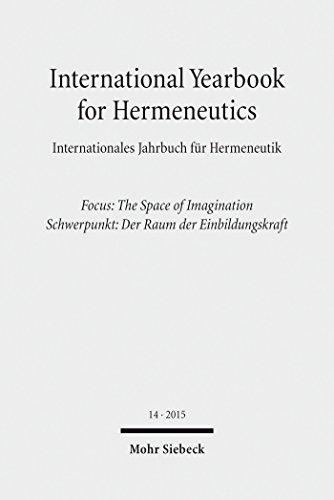 International Yearbook for Hermeneutics / Internationales Jahrbuch für Hermeneutik: Volume 14: Focus: The Space of Imagination / Band 14: Schwerpunkt: Der Raum der Einbildungskraft (English Edition)