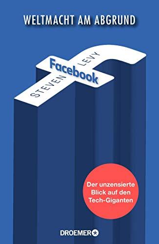 Facebook - Weltmacht am Abgrund: Der unzensierte Blick auf den Tech-Giganten