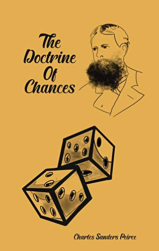 The Doctrine of Chances: the foundations of statistics and probabilistic reasoning (Readings in Pragmatism Book 6) (English Edition)