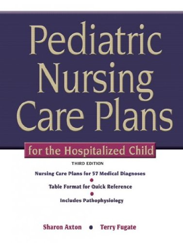 Pediatric Nursing Care Plans for the Hospitalized Child, Edition: 3