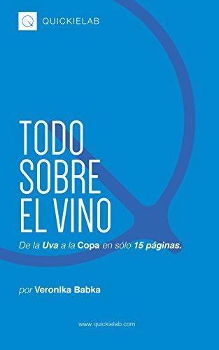 Todo Sobre el Vino: De la Uva a la Copa en sólo 15 páginas.