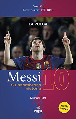 Messi: su asombrosa historia: La pulga (Puck Leyendas del fútbol)