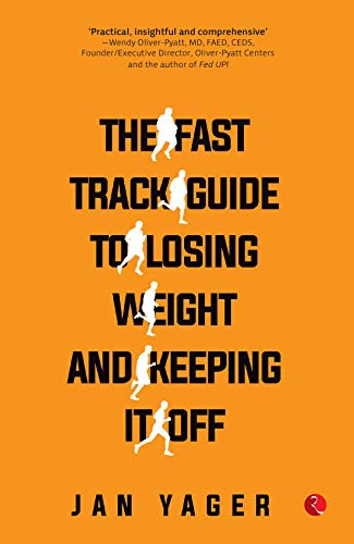 The Fast Track Guide to Losing Weight and Keeping It Off