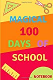 Magical 100 days of school NOTEBOOK: Such a great idea / Composition Notebook Gift, 120 Pages, 6x9, 100 days of school notebook, Matte Finish